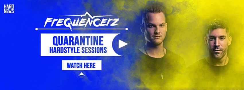 Frequencerz Quarantine Hardstyle sessions